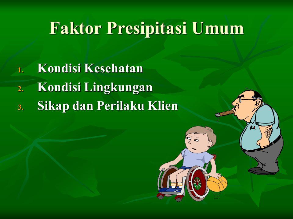 Faktor Presipitasi Umum
