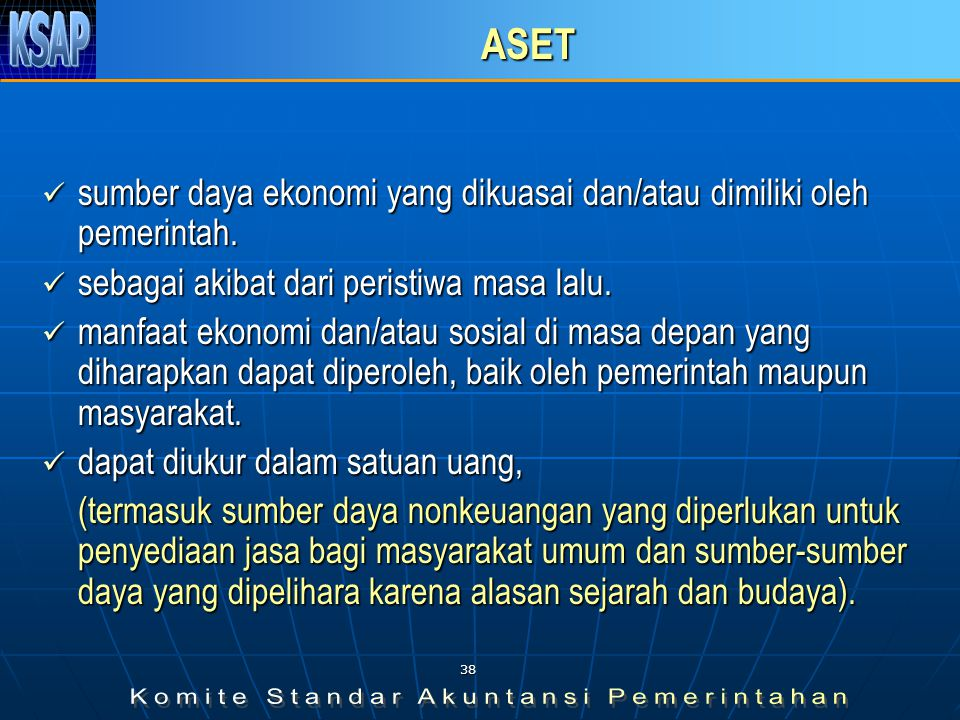 ASET sumber daya ekonomi yang dikuasai dan/atau dimiliki oleh pemerintah. sebagai akibat dari peristiwa masa lalu.