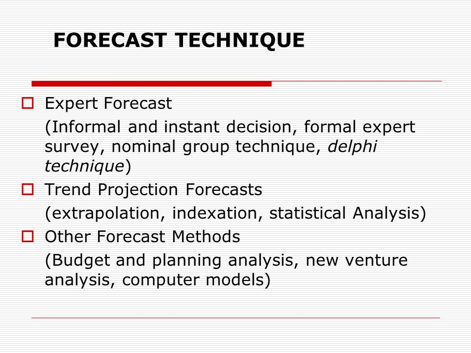 FORECAST TECHNIQUE Expert Forecast