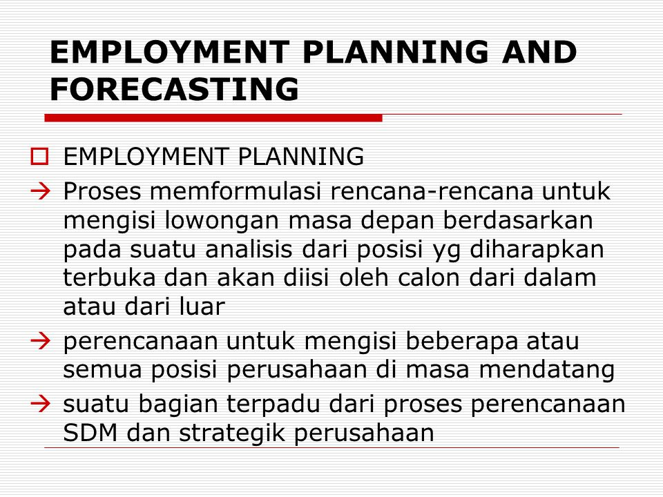 EMPLOYMENT PLANNING AND FORECASTING