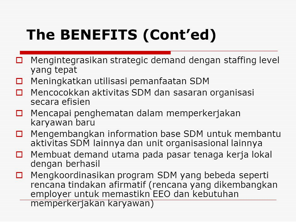 The BENEFITS (Cont'ed)