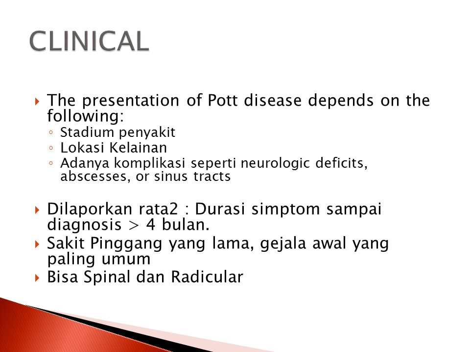 CLINICAL The presentation of Pott disease depends on the following:
