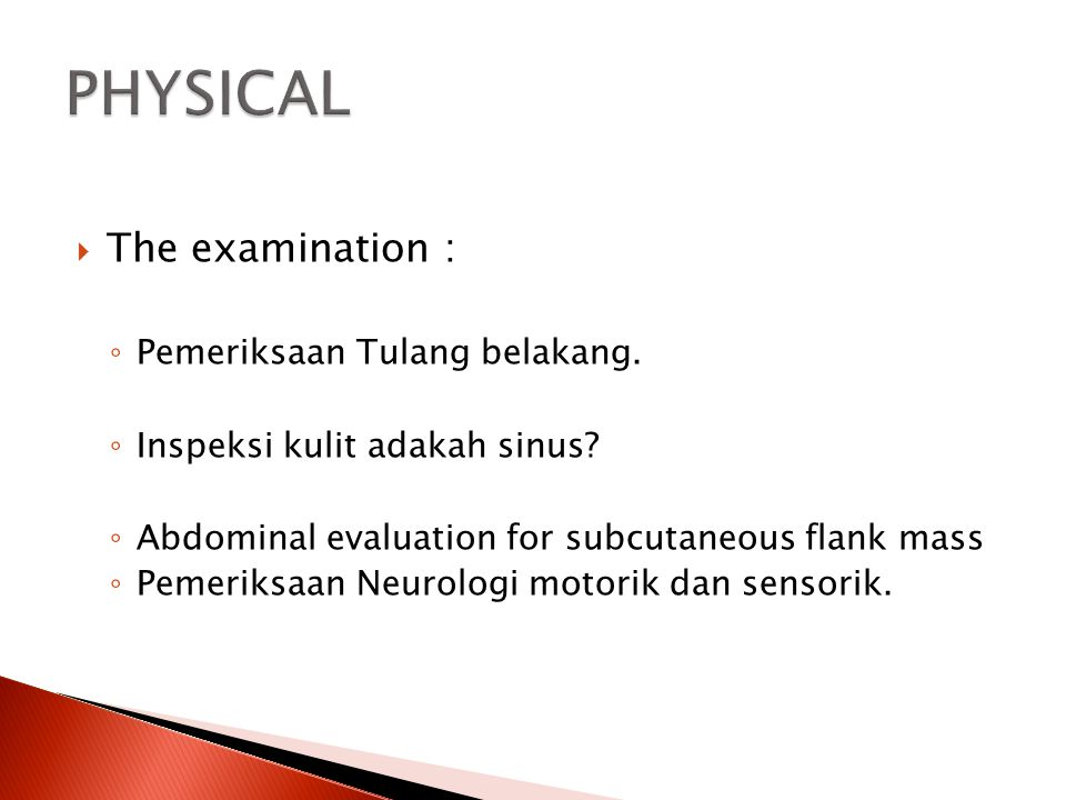 PHYSICAL The examination : Pemeriksaan Tulang belakang.