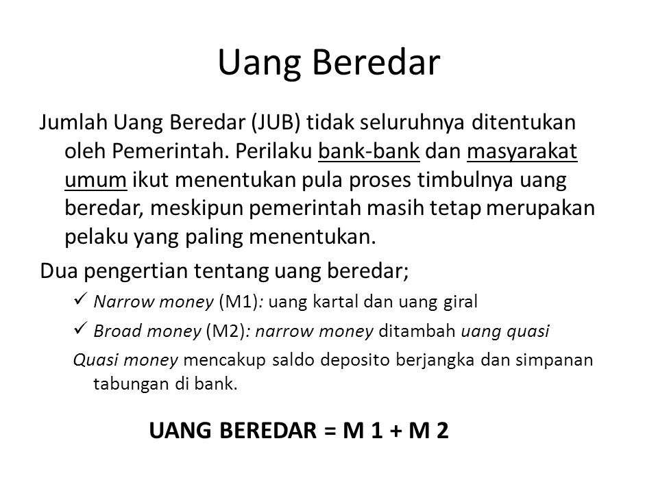Uang Beredar UANG BEREDAR = M 1 + M 2