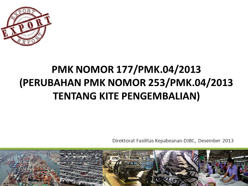 (PERUBAHAN PMK NOMOR 253/PMK.04/2013 TENTANG KITE PENGEMBALIAN)
