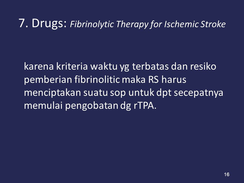 7. Drugs: Fibrinolytic Therapy for Ischemic Stroke