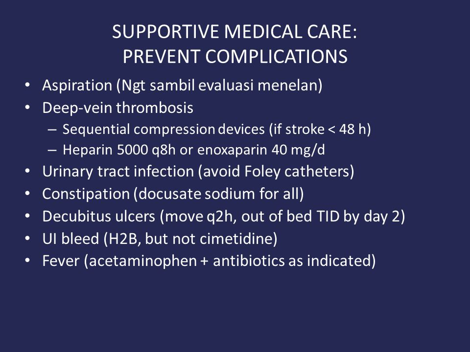 SUPPORTIVE MEDICAL CARE: PREVENT COMPLICATIONS