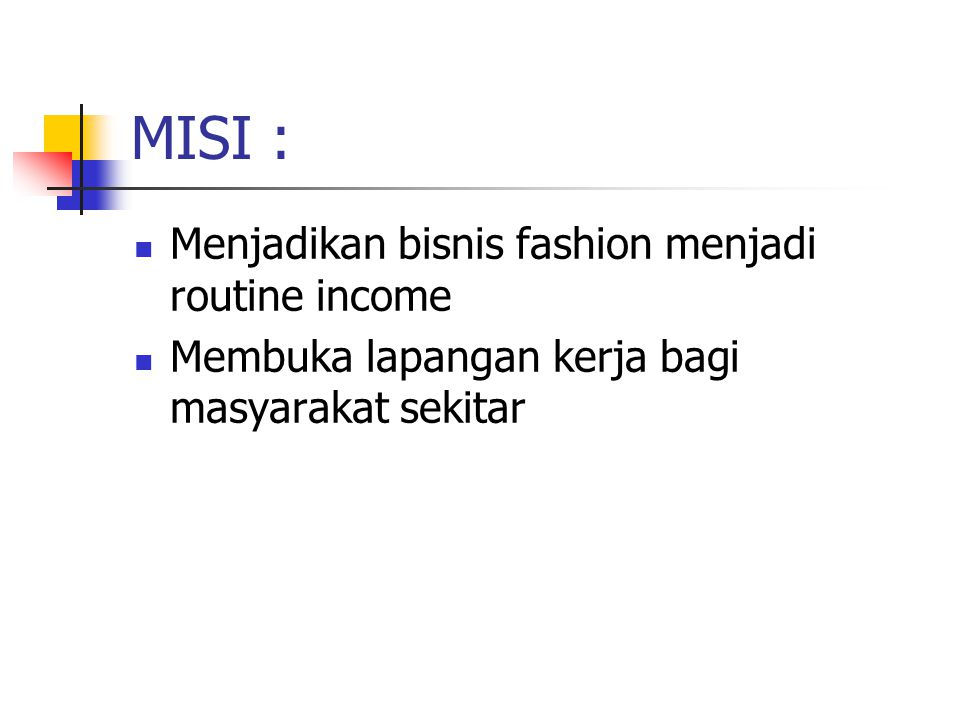 MISI : Menjadikan bisnis fashion menjadi routine income