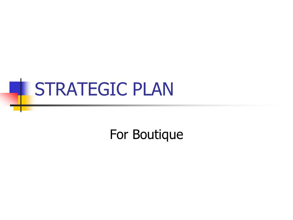STRATEGIC PLAN For Boutique