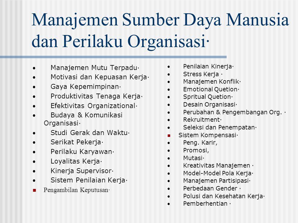 Manajemen Sumber Daya Manusia dan Perilaku Organisasi·