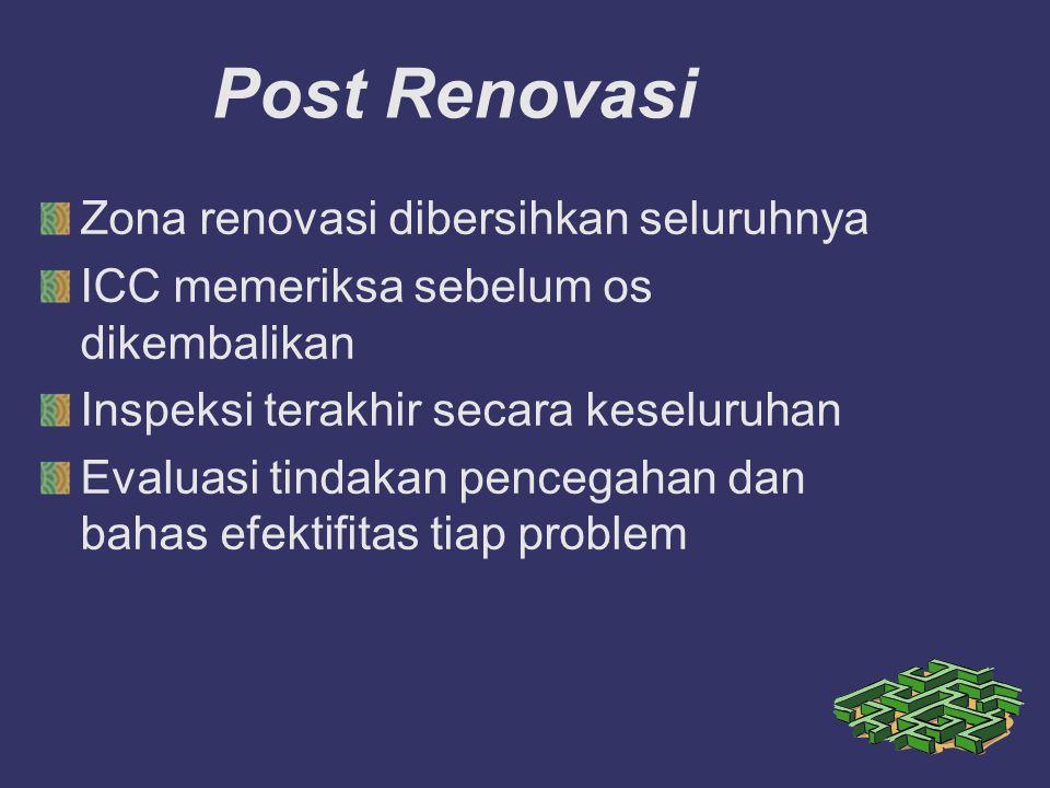 Post Renovasi Zona renovasi dibersihkan seluruhnya