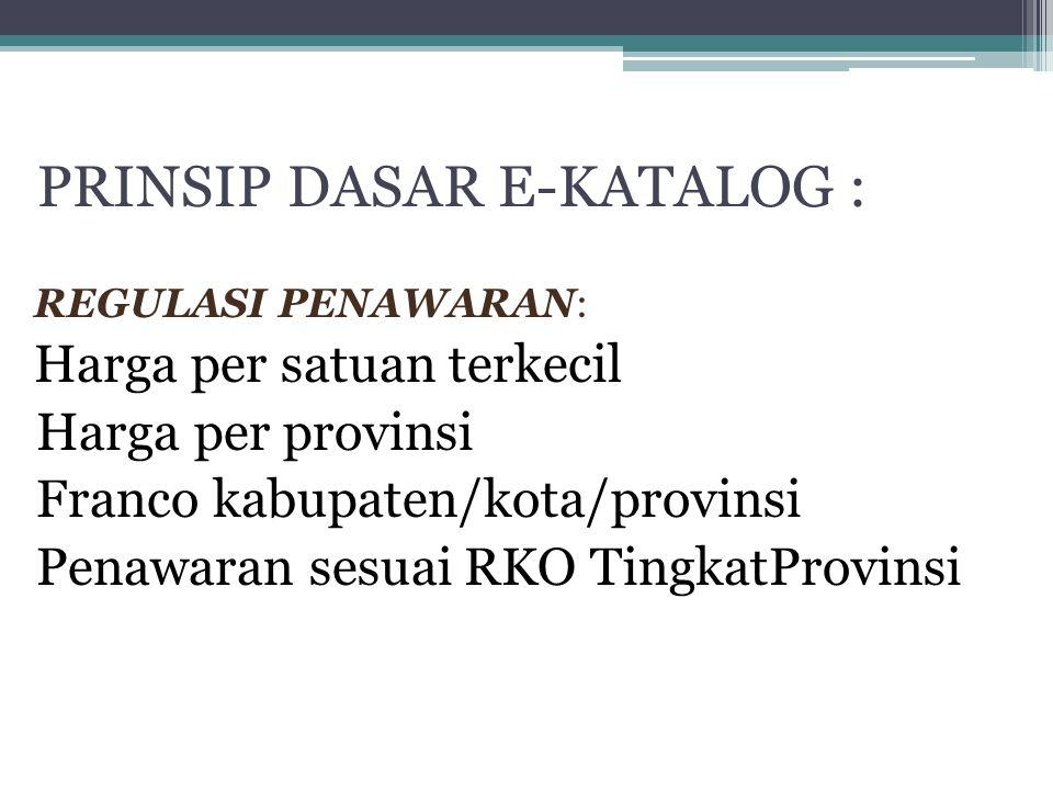 PRINSIP DASAR E-KATALOG :