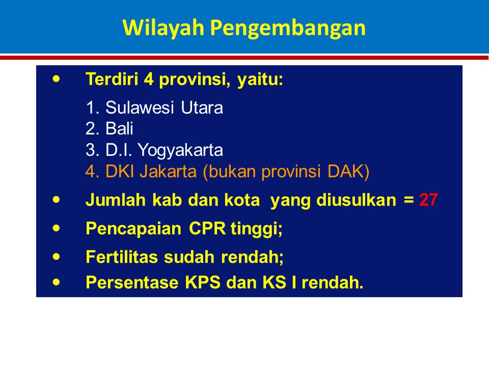 Wilayah Pengembangan Terdiri 4 provinsi, yaitu: 1. Sulawesi Utara