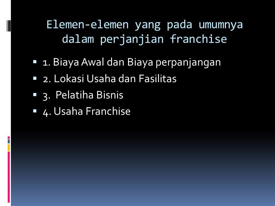 Elemen-elemen yang pada umumnya dalam perjanjian franchise