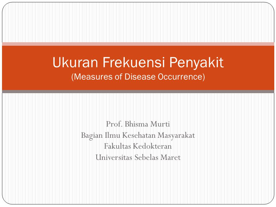 Ukuran Frekuensi Penyakit (Measures of Disease Occurrence)