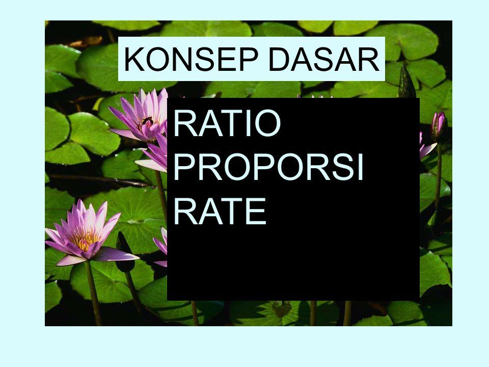 KONSEP DASAR RATIO PROPORSI RATE