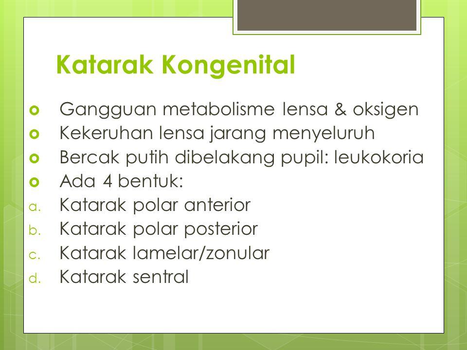 Katarak Kongenital Gangguan metabolisme lensa & oksigen