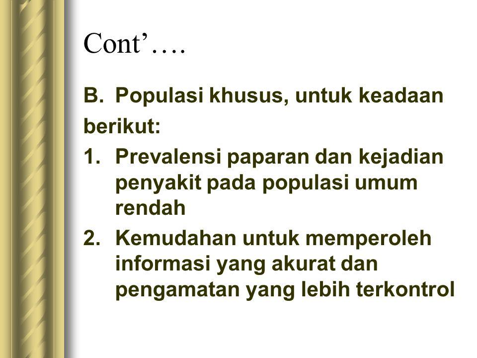 Cont'…. Populasi khusus, untuk keadaan berikut: