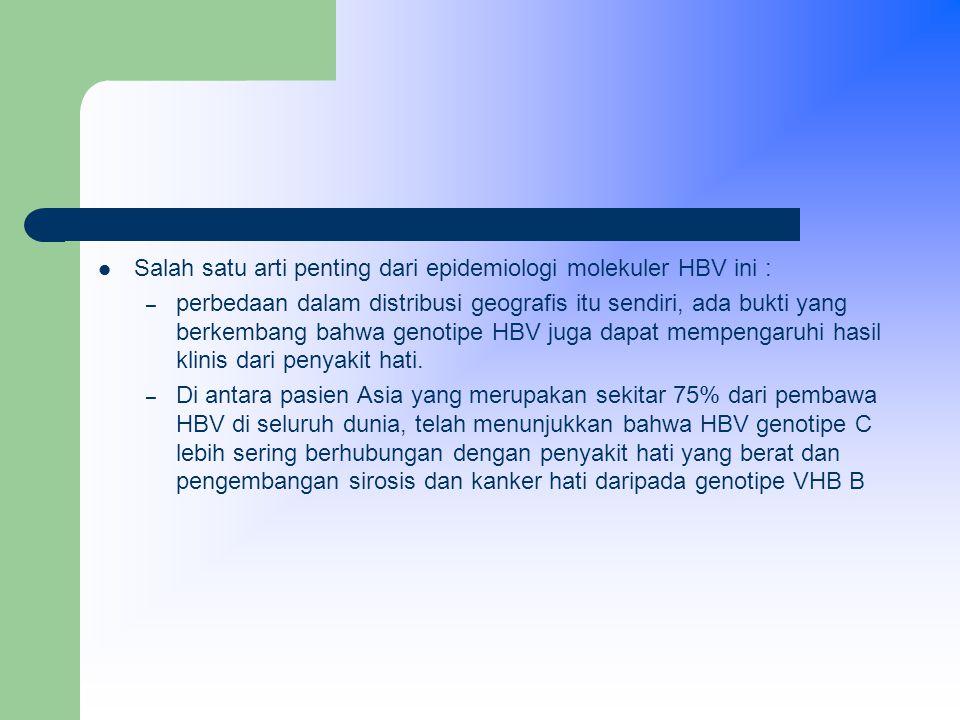 Salah satu arti penting dari epidemiologi molekuler HBV ini :