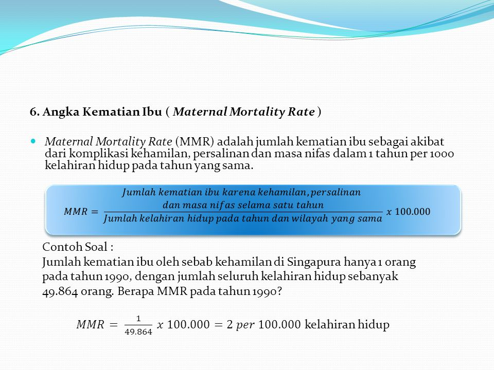 6. Angka Kematian Ibu ( Maternal Mortality Rate )