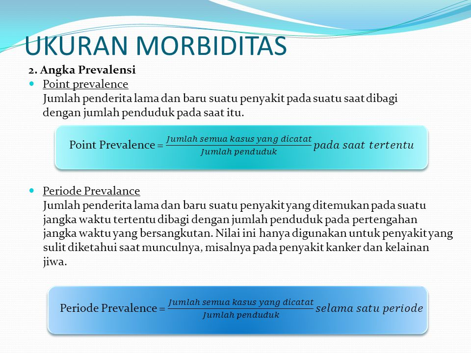 UKURAN MORBIDITAS 2. Angka Prevalensi Point prevalence