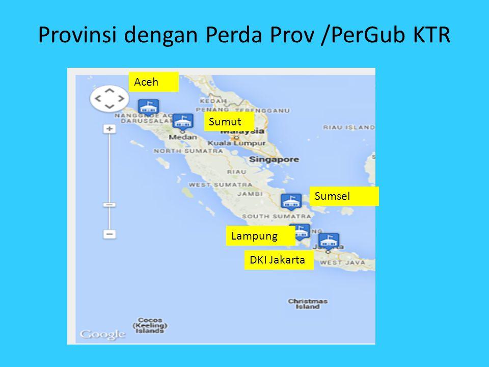 Provinsi dengan Perda Prov /PerGub KTR