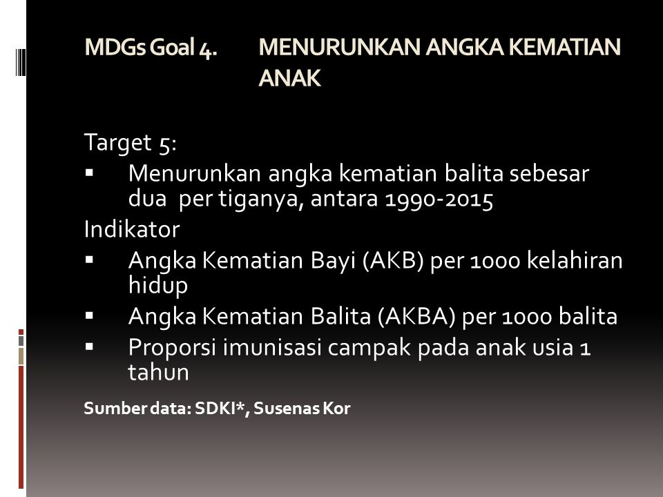 MDGs Goal 4. MENURUNKAN ANGKA KEMATIAN ANAK