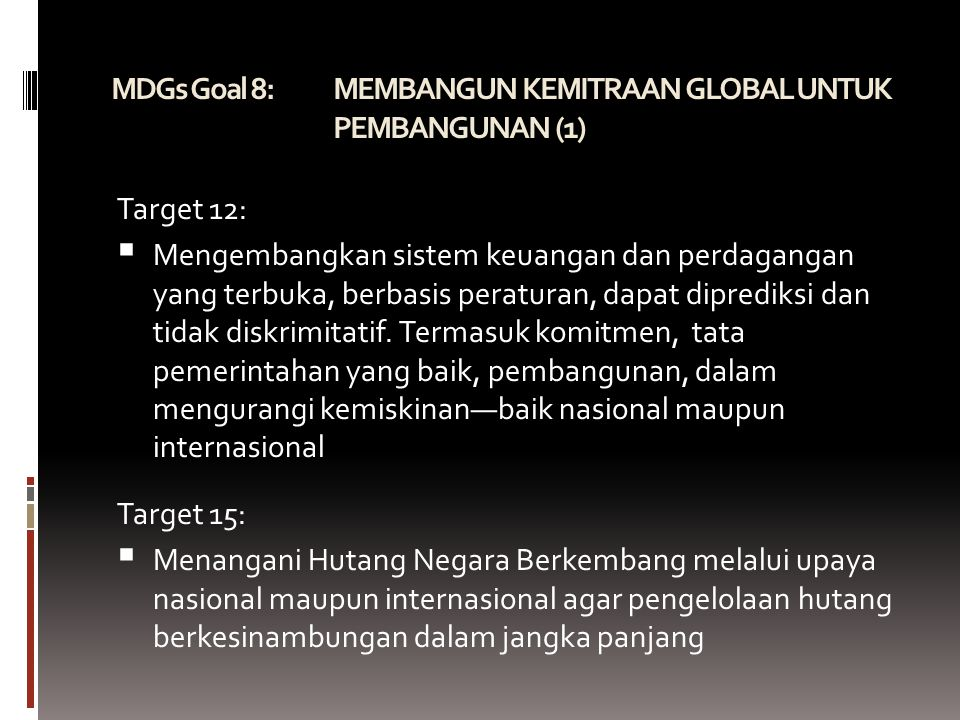 MDGs Goal 8: MEMBANGUN KEMITRAAN GLOBAL UNTUK PEMBANGUNAN (1)
