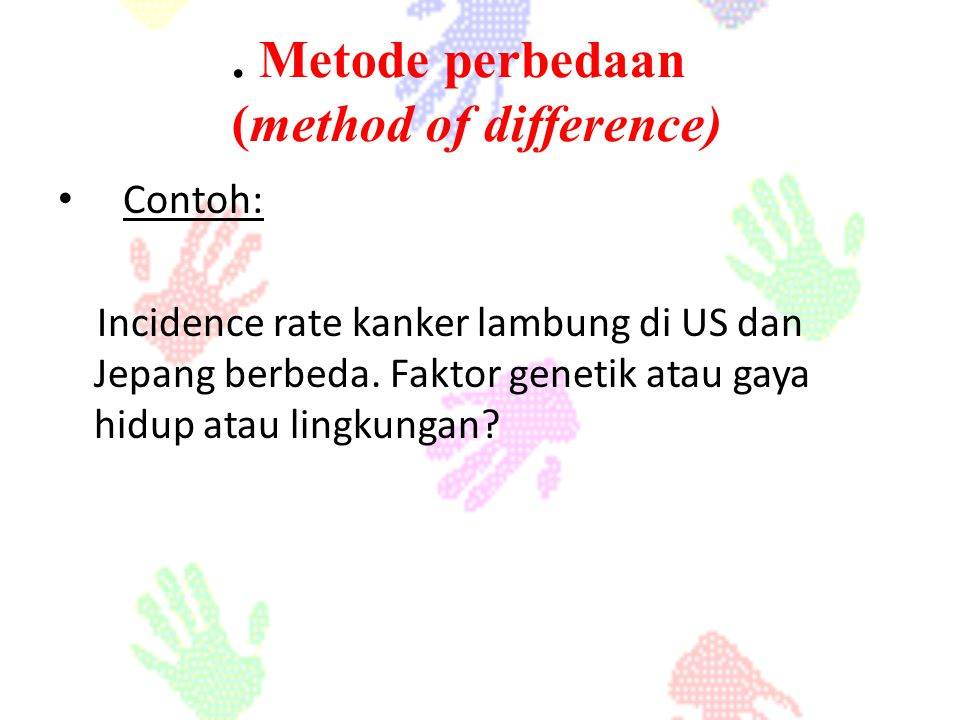 . Metode perbedaan (method of difference)