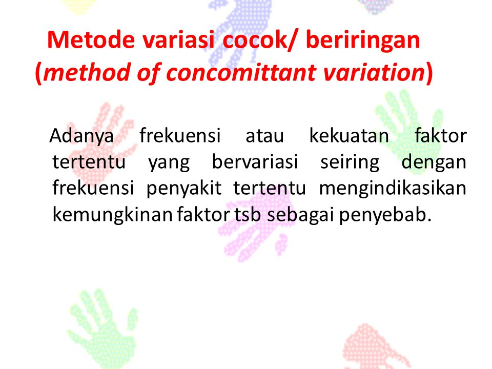 Metode variasi cocok/ beriringan (method of concomittant variation)
