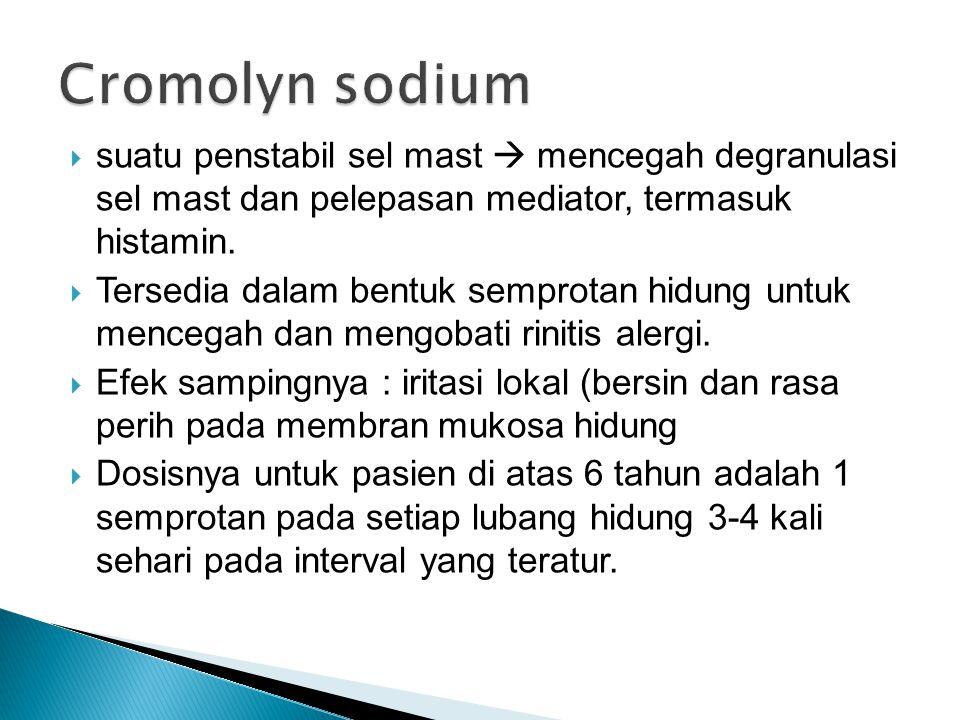 Cromolyn sodium suatu penstabil sel mast  mencegah degranulasi sel mast dan pelepasan mediator, termasuk histamin.