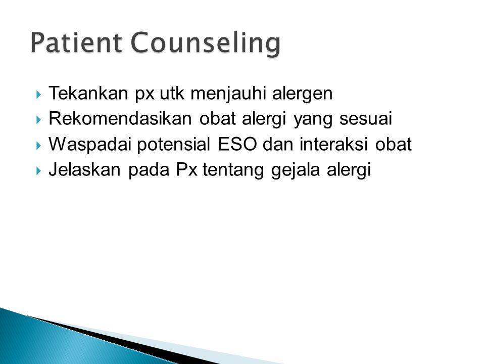 Patient Counseling Tekankan px utk menjauhi alergen