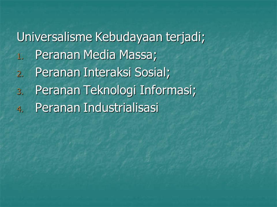 Universalisme Kebudayaan terjadi;
