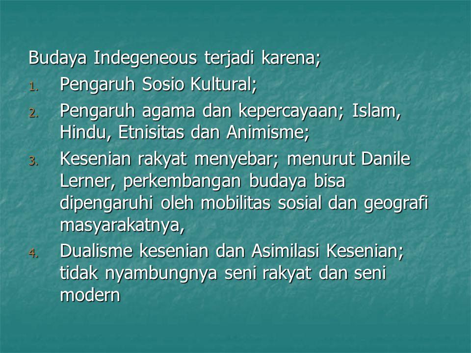 Budaya Indegeneous terjadi karena;