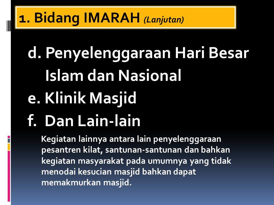 d. Penyelenggaraan Hari Besar Islam dan Nasional e. Klinik Masjid