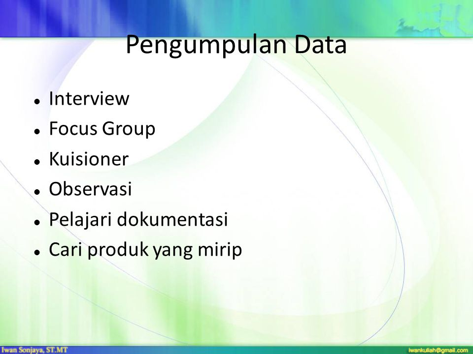 Pengumpulan Data Interview Focus Group Kuisioner Observasi