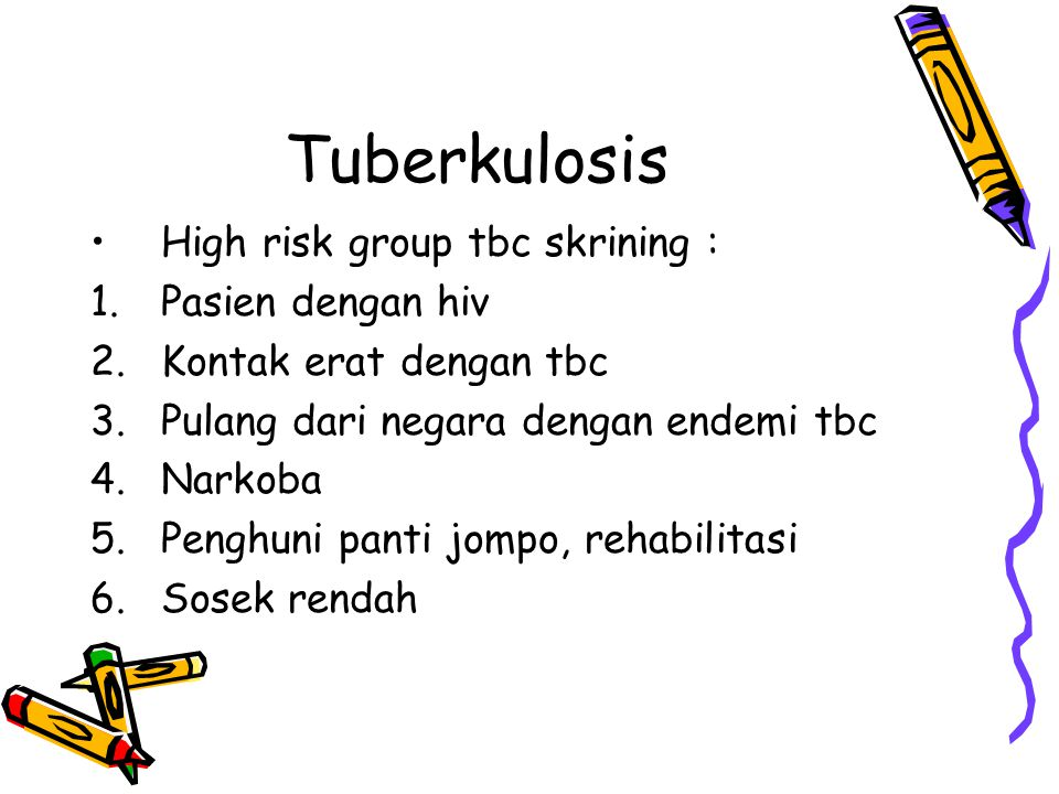Tuberkulosis High risk group tbc skrining : Pasien dengan hiv