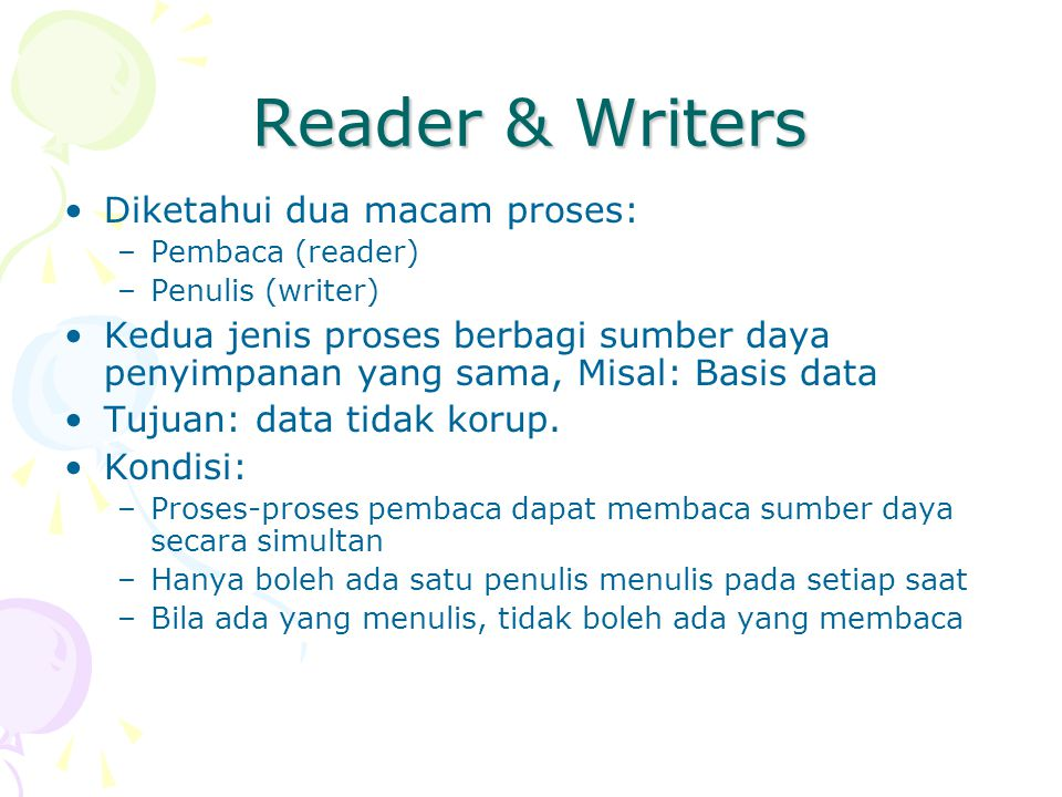 Reader & Writers Diketahui dua macam proses: