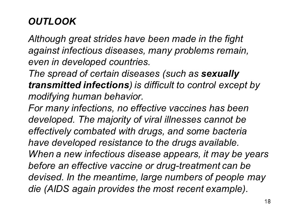 OUTLOOK Although great strides have been made in the fight. against infectious diseases, many problems remain,