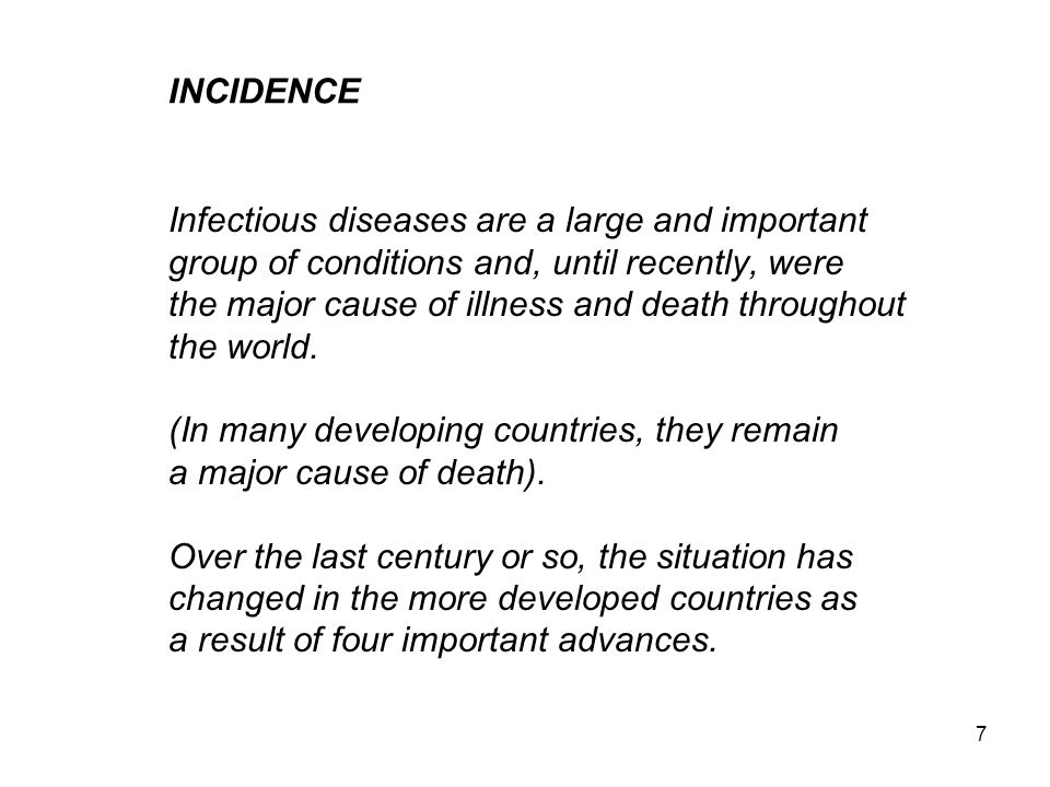 INCIDENCE Infectious diseases are a large and important. group of conditions and, until recently, were.
