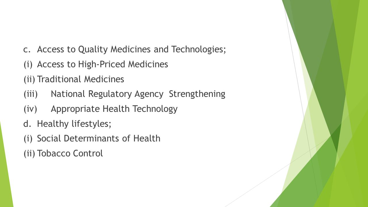 c. Access to Quality Medicines and Technologies;