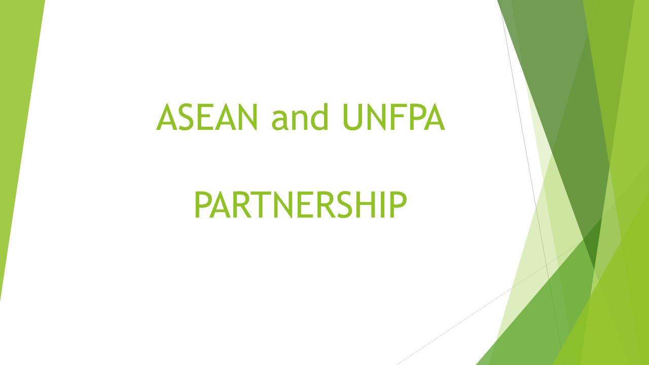 ASEAN and UNFPA PARTNERSHIP