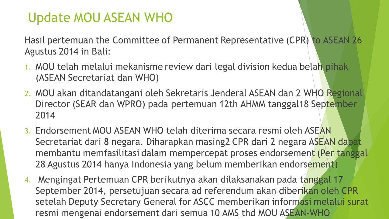 Update MOU ASEAN WHO Hasil pertemuan the Committee of Permanent Representative (CPR) to ASEAN 26 Agustus 2014 in Bali: