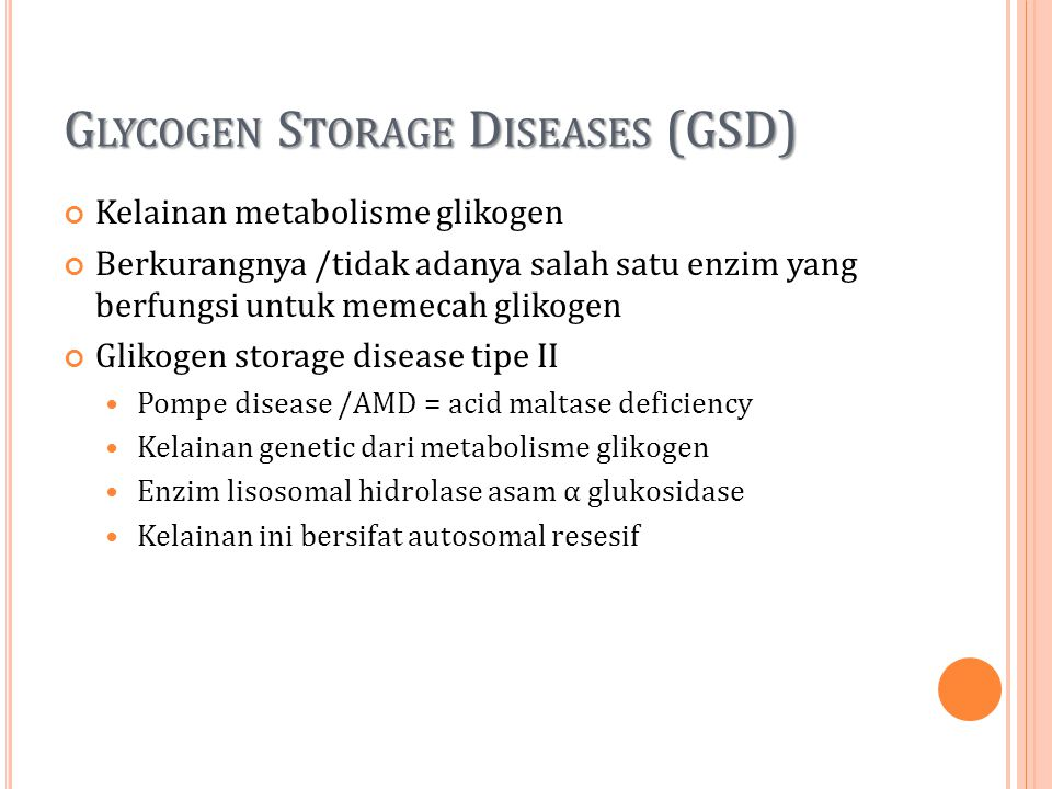 Glycogen Storage Diseases (GSD)