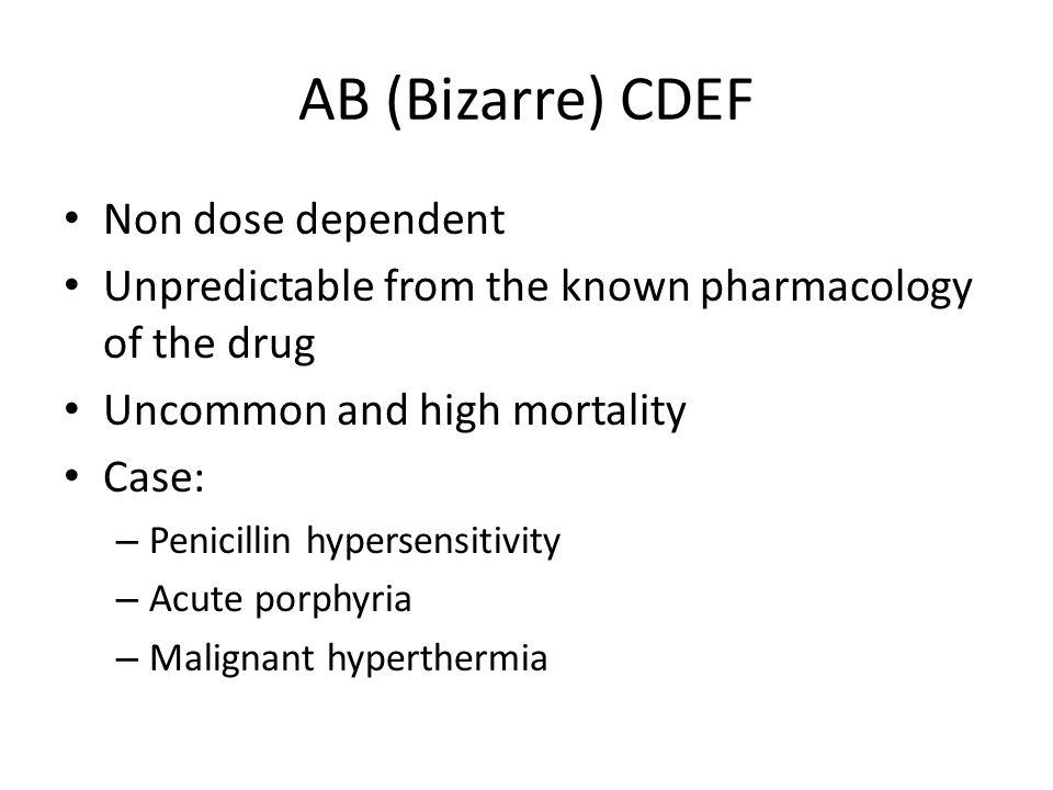 AB (Bizarre) CDEF Non dose dependent