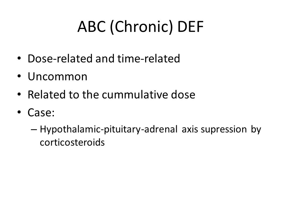ABC (Chronic) DEF Dose-related and time-related Uncommon