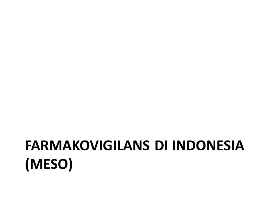 Farmakovigilans di Indonesia (MESO)