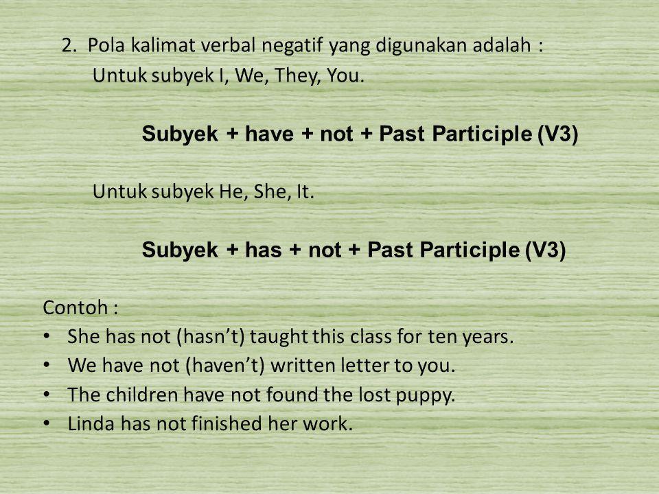 2. Pola kalimat verbal negatif yang digunakan adalah :