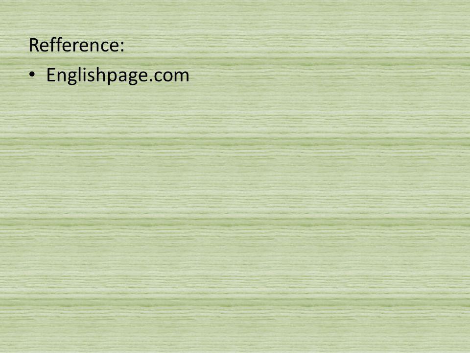 Refference: Englishpage.com