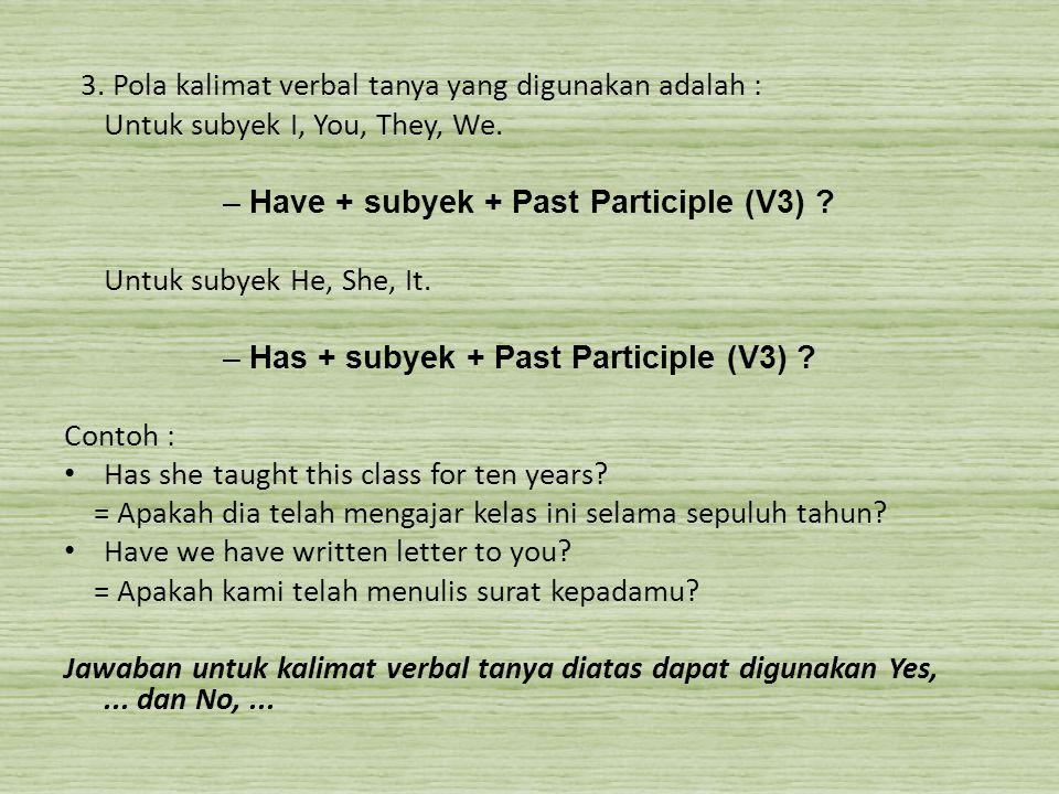 3. Pola kalimat verbal tanya yang digunakan adalah :